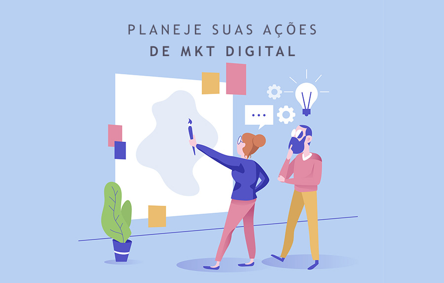 Planeje suas ações de Marketing Digital